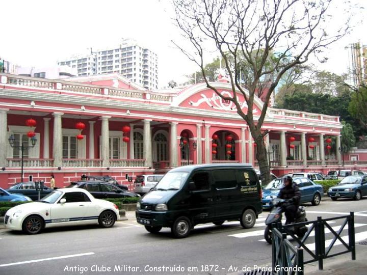 Antigo Clube Militar. Construído em 1872 – Av. da Praia Grande.