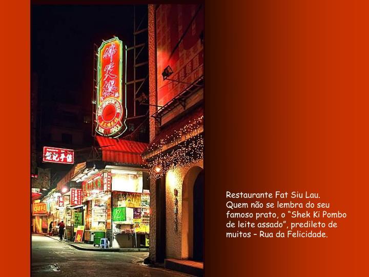 Restaurante Fat Siu Lau.
