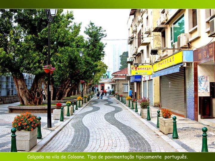 Calçada na vila de Coloane. Tipo de pavimentação tipicamente  português.
