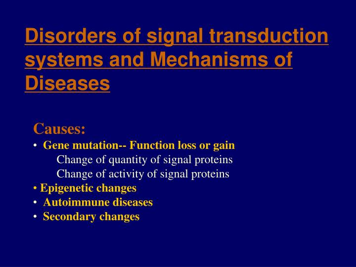 Disorders of signal transduction systems and Mechanisms of Diseases