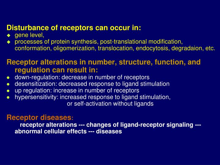 Disturbance of receptors can occur in:
