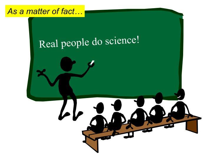 As a matter of fact…