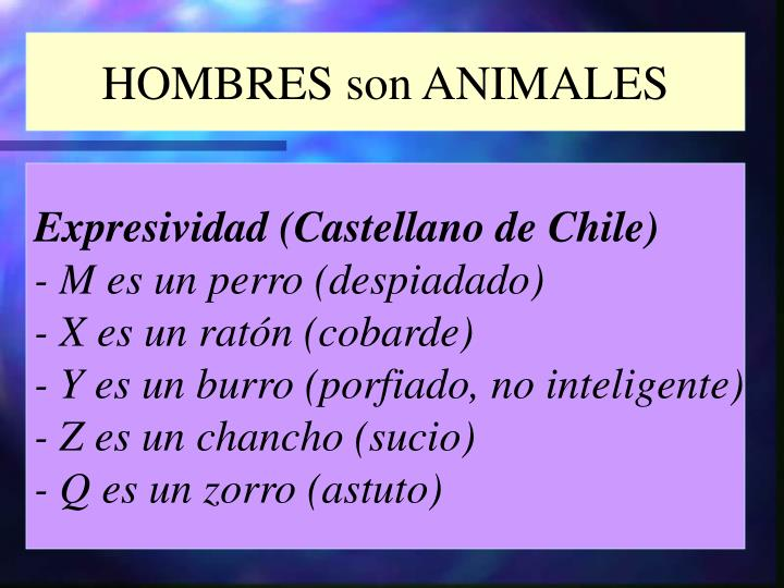 HOMBRES son ANIMALES