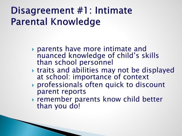 Disagreement #1: Intimate