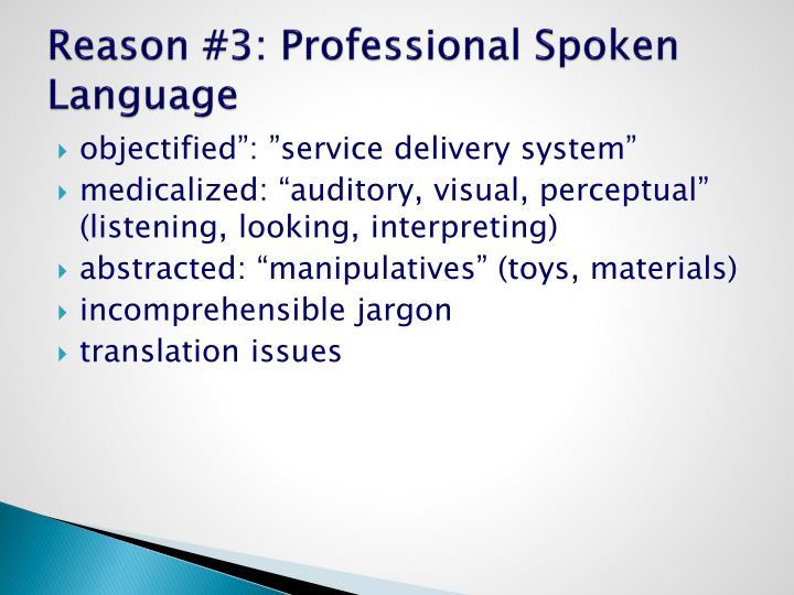 Reason #3: Professional Spoken Language