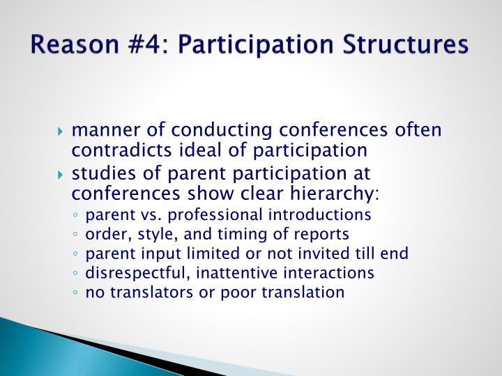 Reason #4: Participation Structures