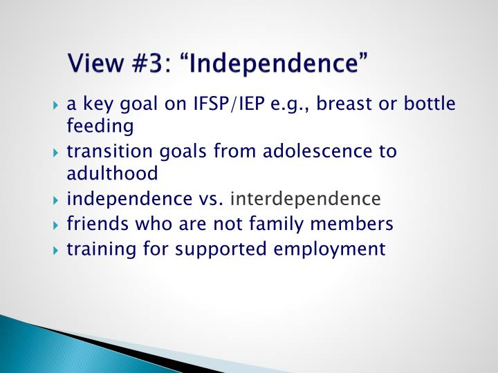 """View #3: """"Independence"""""""