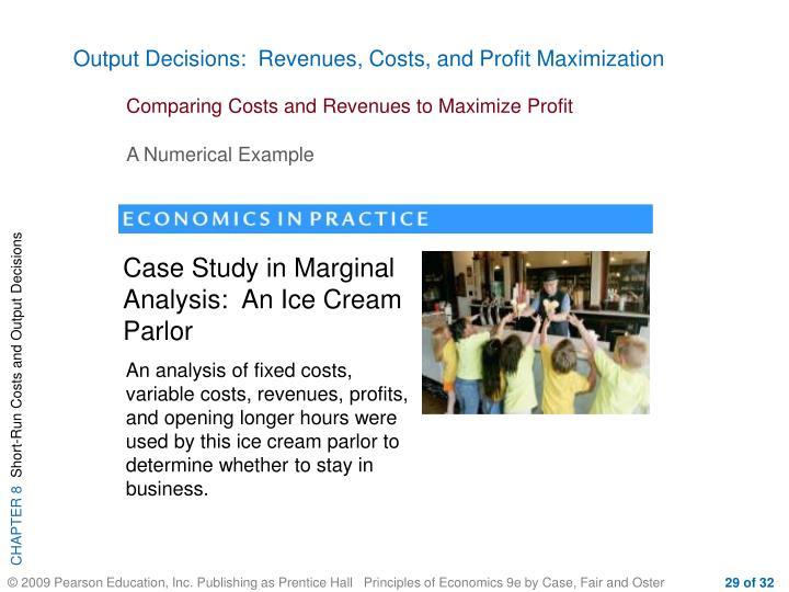 Output Decisions:  Revenues, Costs, and Profit Maximization