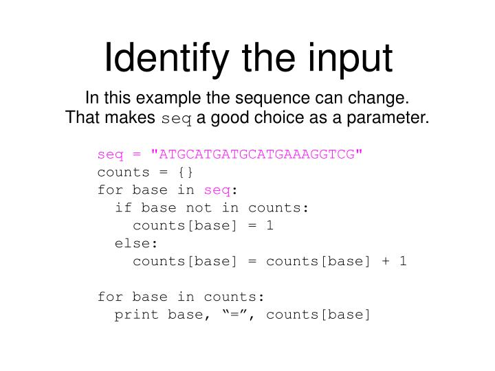 Identify the input
