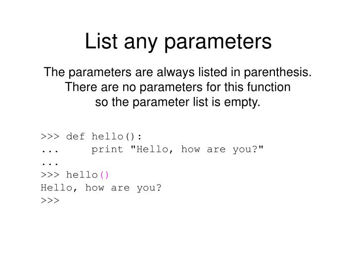 List any parameters