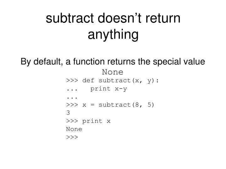 subtract doesn't return anything
