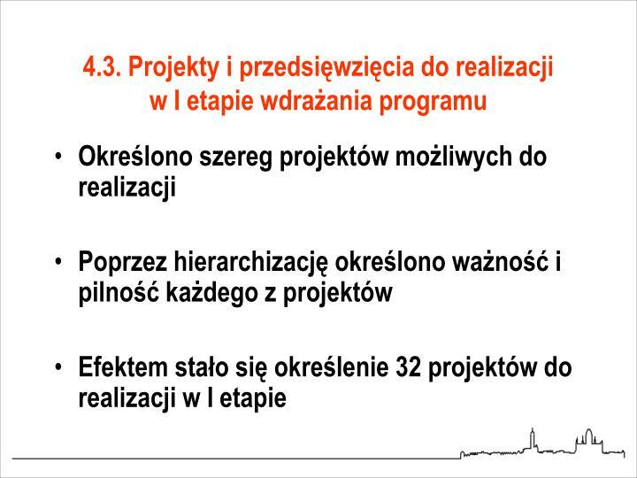 4.3. Projekty i przedsięwzięcia do realizacji