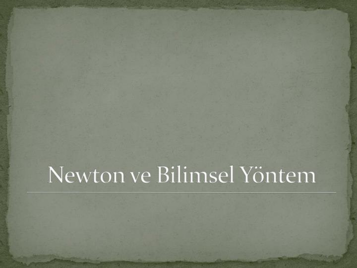Newton ve bilimsel y ntem