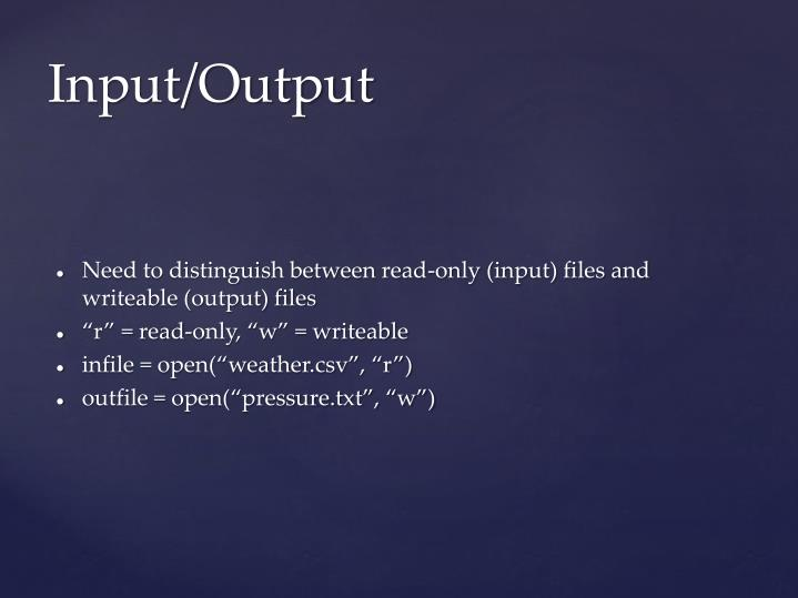 Need to distinguish between read-only (input) files and writeable (output) files