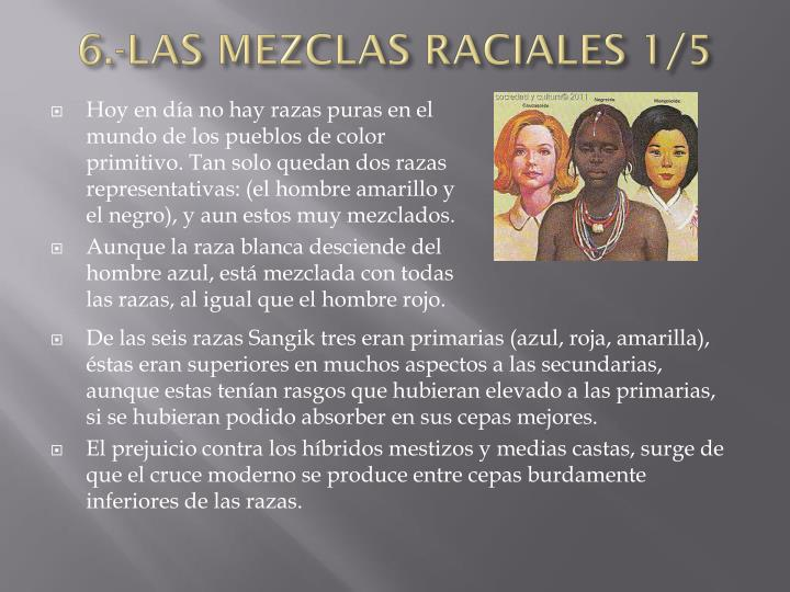 6.-LAS MEZCLAS RACIALES 1/5