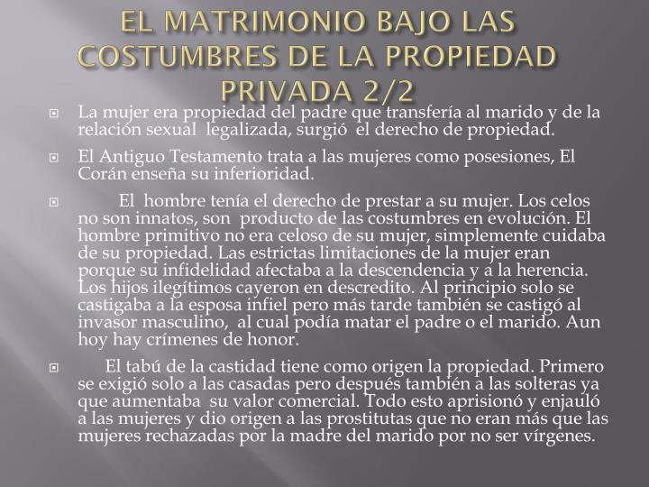 EL MATRIMONIO BAJO LAS COSTUMBRES DE LA PROPIEDAD PRIVADA 2/2