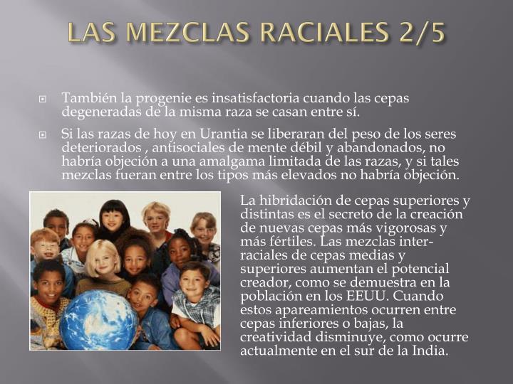LAS MEZCLAS RACIALES 2/5
