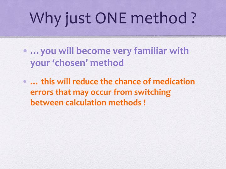 Why just ONE method ?