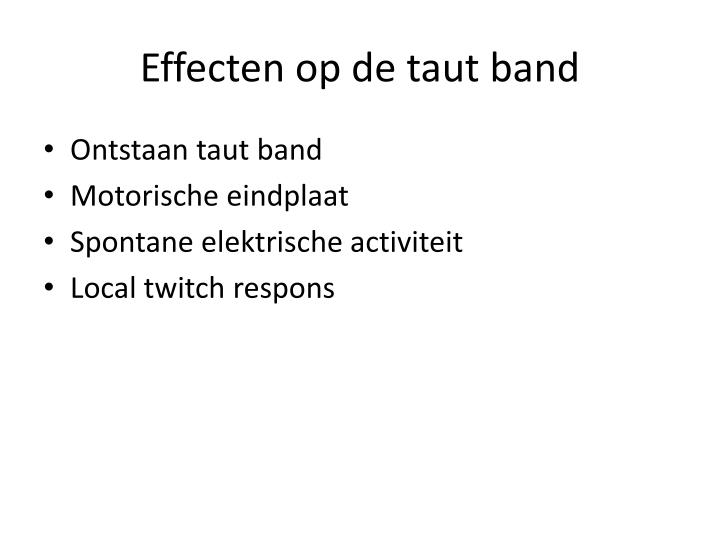 Effecten op de taut band