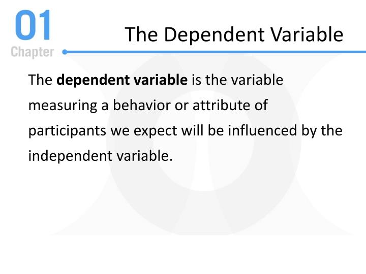 The Dependent Variable