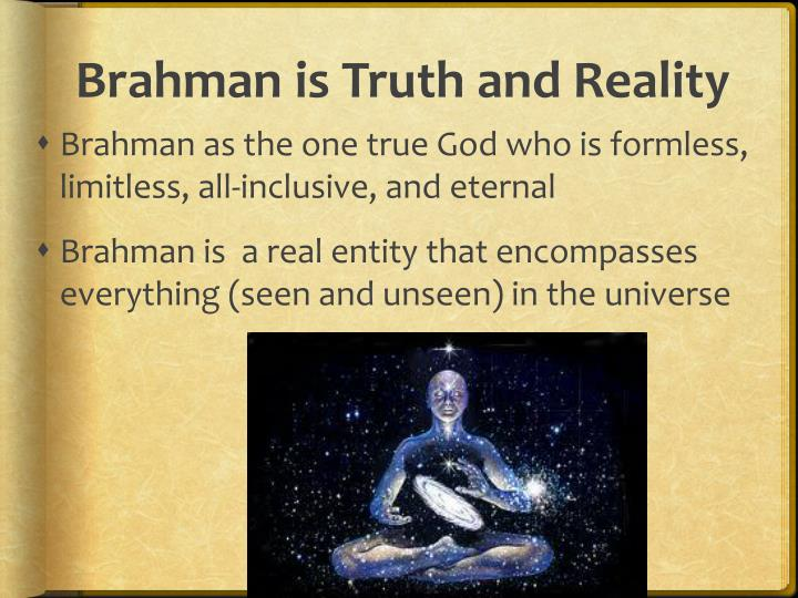 Brahman is Truth and