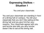 expressing dislikes situation 1