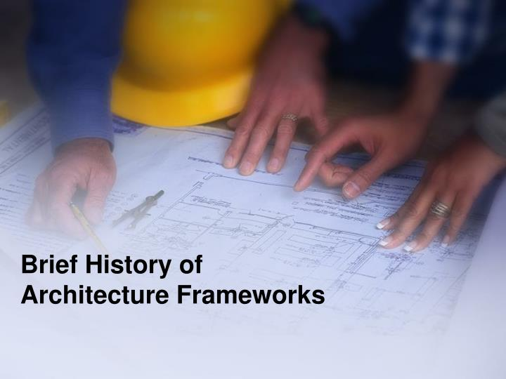 PPT - Brief History of Architecture Frameworks PowerPoint
