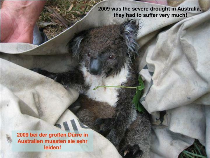 2009 was the severe drought in Australia,
