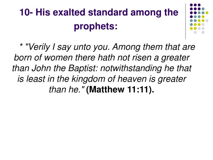 10- His exalted standard among the prophets: