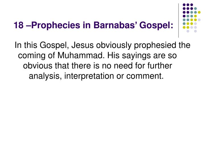18 –Prophecies in Barnabas' Gospel: