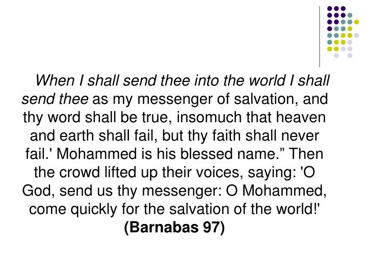 When I shall send thee into the world I shall send thee