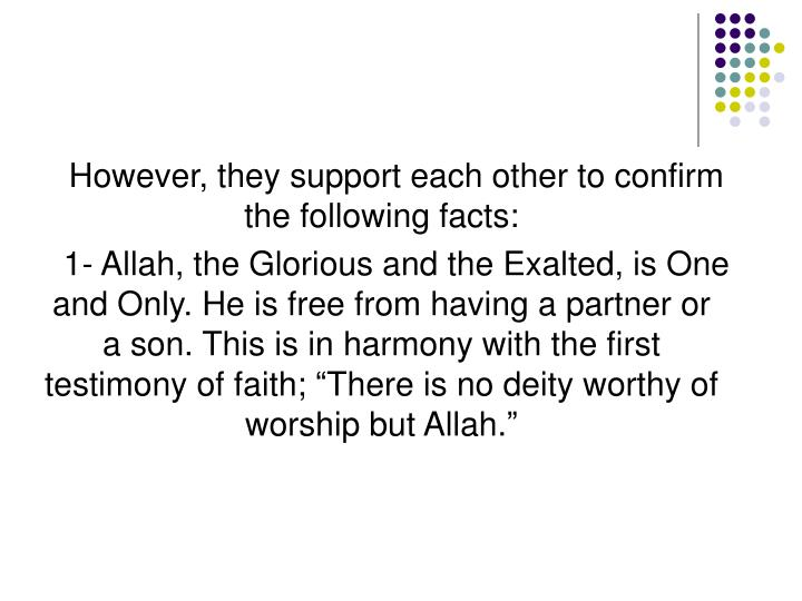 However, they support each other to confirm the following facts:
