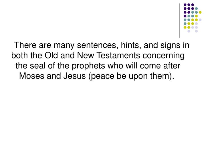 There are many sentences, hints, and signs in both the Old and New Testaments concerning the seal of...