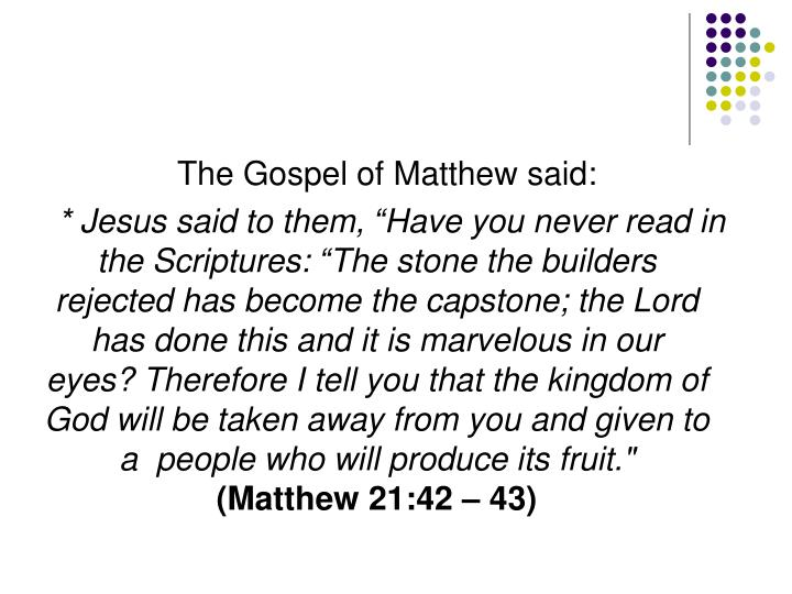 The Gospel of Matthew said: