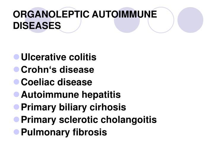 ORGANOLEPTIC AUTOIMMUNE DISEASES