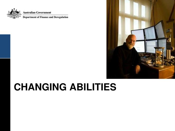 CHANGING ABILITIES