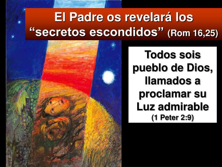 """El Padre os revelará los """"secretos escondidos"""""""