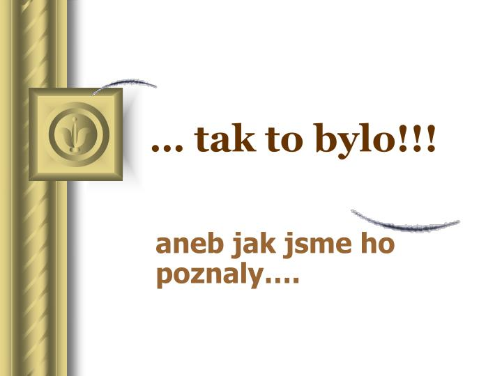 Tak to bylo