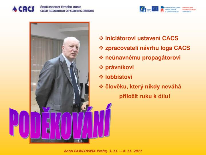 iniciátorovi ustavení CACS