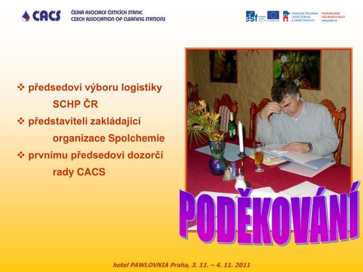 předsedovi výboru logistiky SCHP ČR