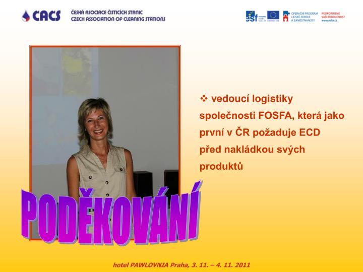 vedoucí logistiky společnosti FOSFA, která jako první vČR požaduje ECD před nakládkou svých produktů