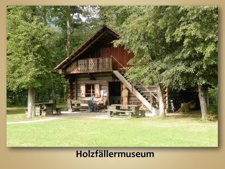 Holzfällermuseum