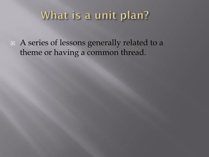 What is a unit plan