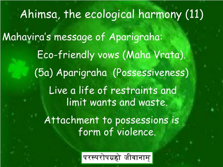 Ahimsa, the ecological harmony (11)