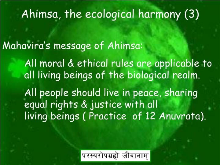 Ahimsa, the ecological harmony (3)