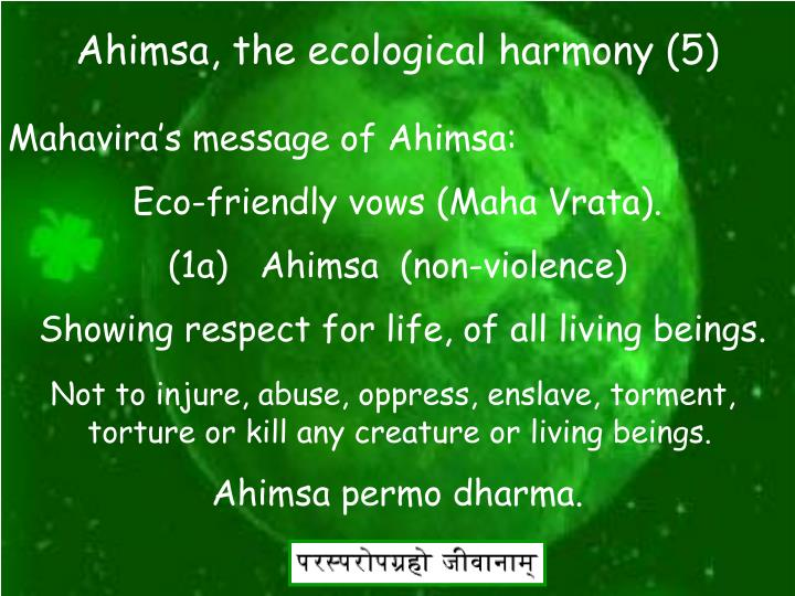 Ahimsa, the ecological harmony (5)