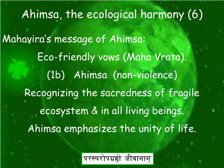 Ahimsa, the ecological harmony (6)
