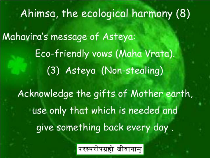 Ahimsa, the ecological harmony (8)