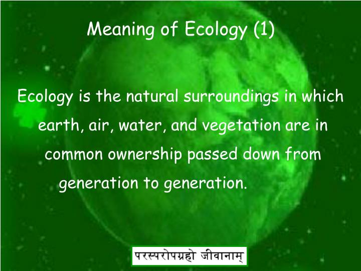 Meaning of Ecology (1)