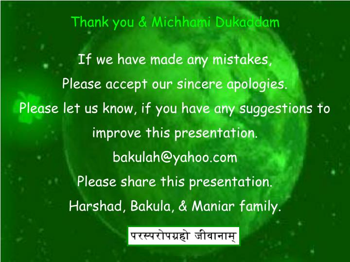 Thank you & Michhami Dukaddam